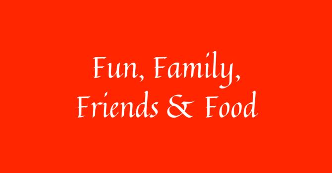 Fun, Family, Friends & Food