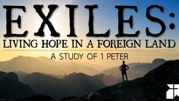 Exiles: Living Hope in a Foreign Land