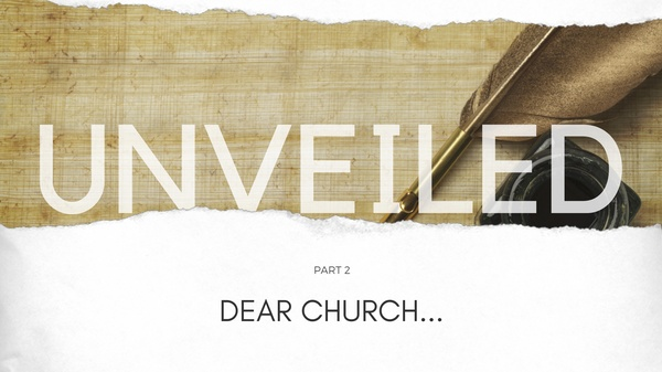 Unveiled Part 2: Dear Church...
