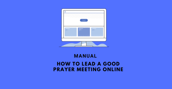 How to lead a good prayer meeting online