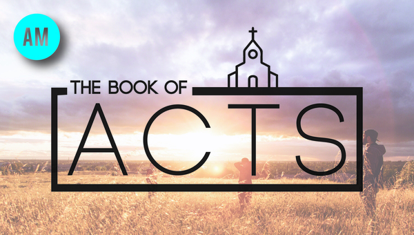 (AM) THE BOOK OF ACTS
