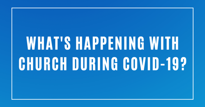 What's happening with Church during Covid-19?