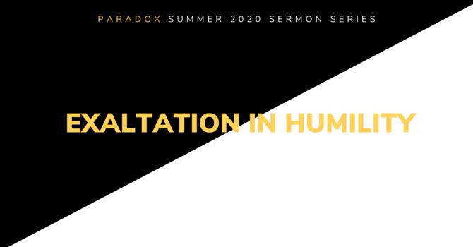 8 Exaltation in Humility