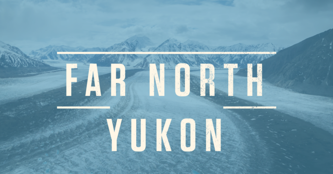 Far North - Yukon Section