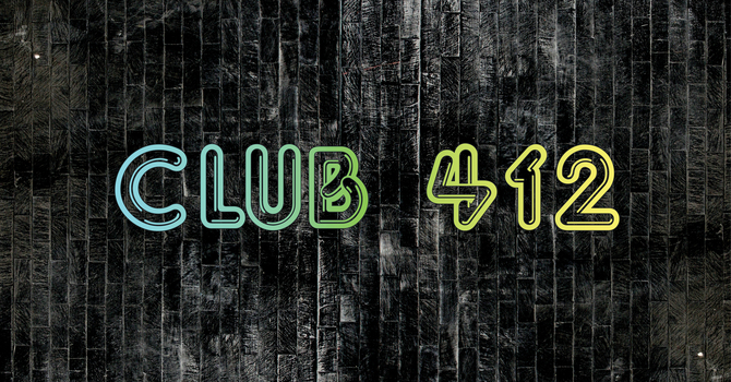 Club 412 - Thursday Nights                       6:30pm - 8:30pm