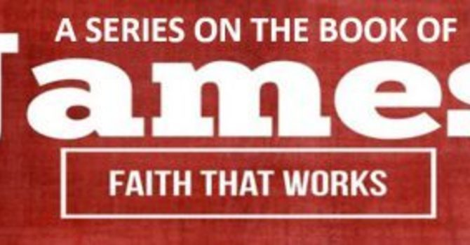 James: Faith That Works!