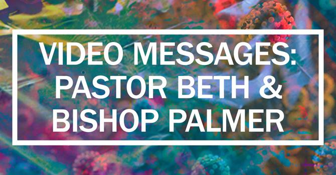 Video Messages From Pastor Beth & Bishop Palmer