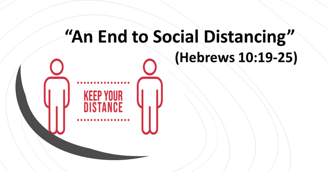 An End to Social Distancing