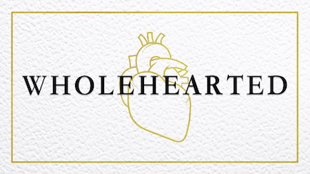 Wholehearted Series
