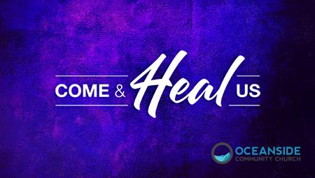 Come and Heal Us (Luke 4-9)