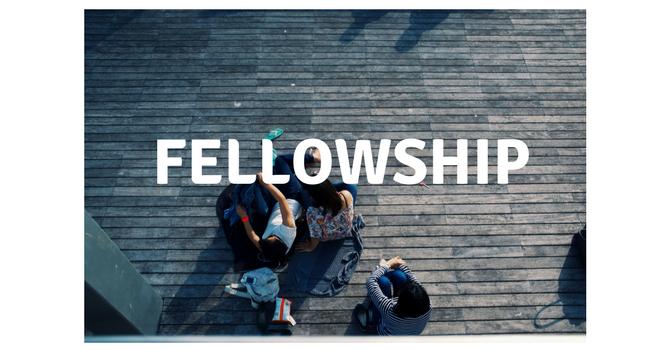 Fellowship Groups