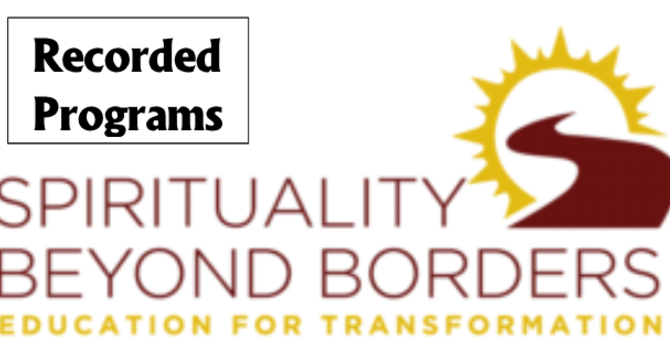Spirituality Beyond Borders Recorded Programs