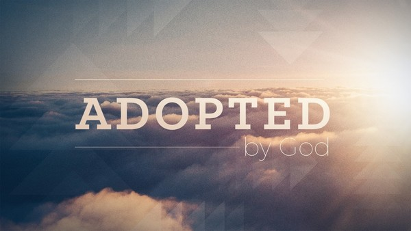 Adopted by God