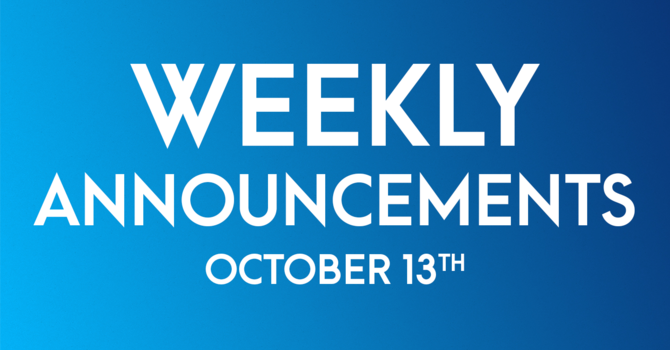 Weekly Announcements - October 13th