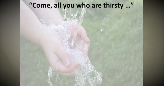 Come, all you who are thirsty …