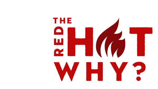 The Red Hot Why