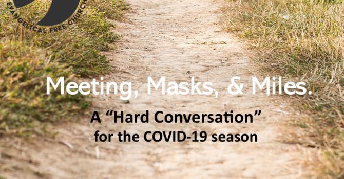 Meeting, Masks & Miles