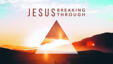 Jesus Breaking Through