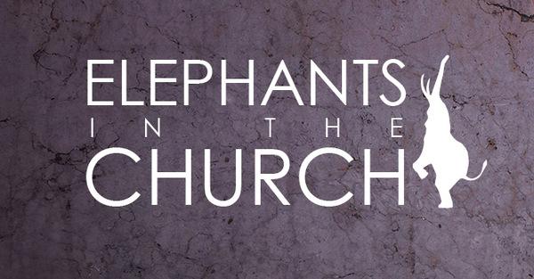 Elephants in the Church