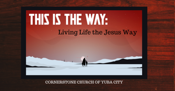 This is the Way: Living Life the Jesus Way