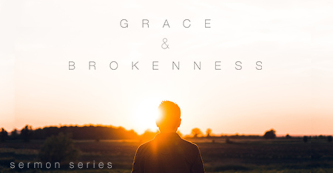 Grace & Brokenness image