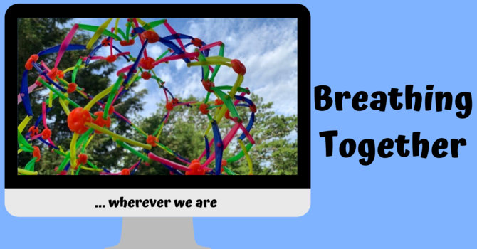 Breathing Together ... wherever we are