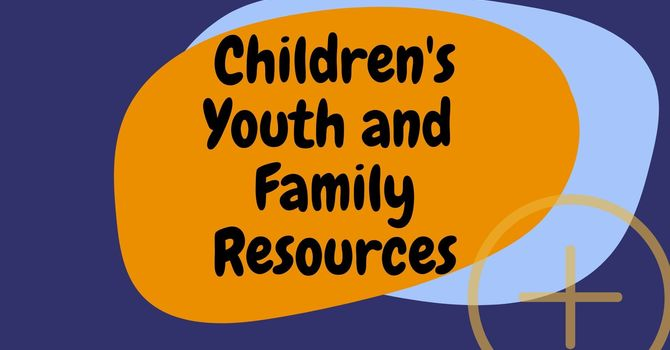 Children's, Youth, and Family Resources