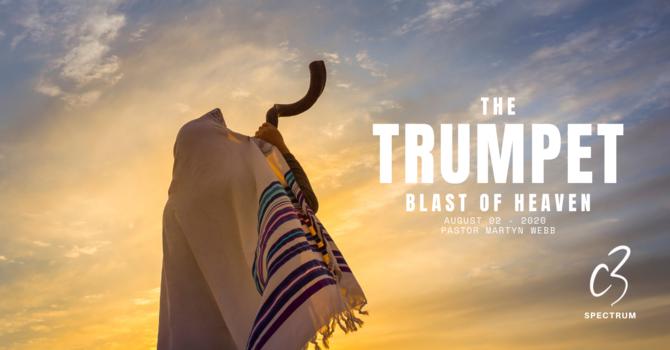 The Trumpet Blast of Heaven