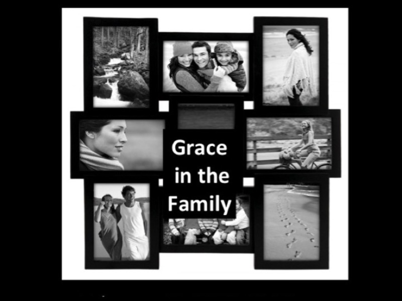 Grace in the Family part 3