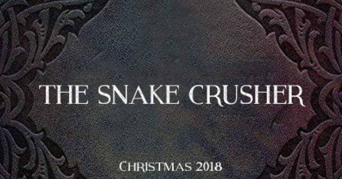 The Snake Crusher Part 4