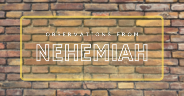 Observations from Nehemiah