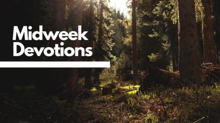 Midweek Devotions