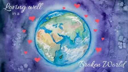 Loving Well in a Broken World