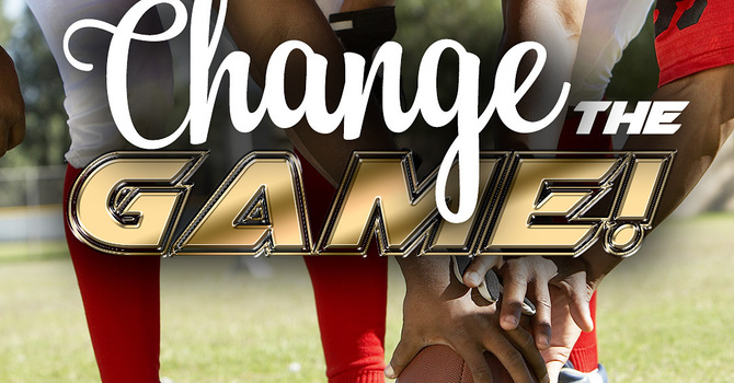 Change The Game!