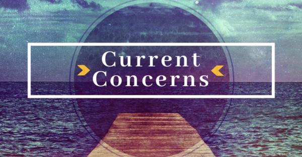 Current Concerns