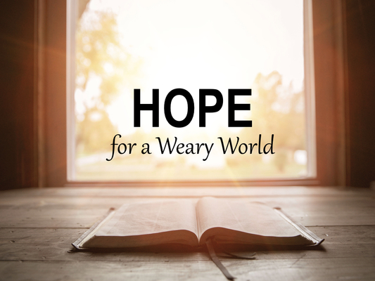 Hope for a Weary World