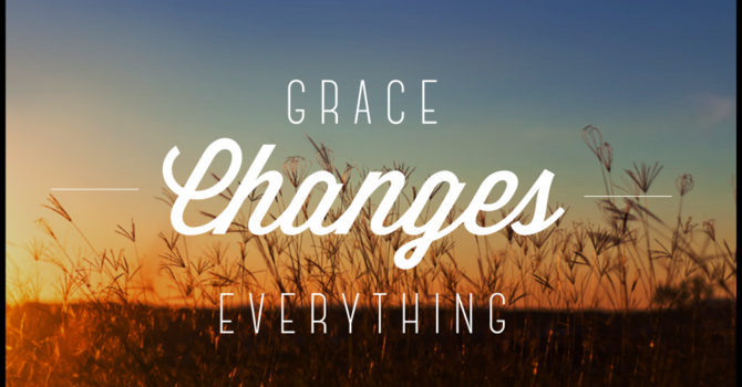 Grace Changes Everything  image