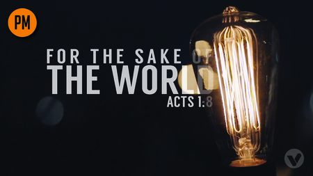 (PM) FOR THE SAKE OF THE WORLD