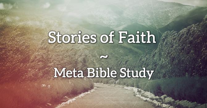 Stories of Faith - Meta Bible Study image