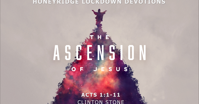 Ascension Day Devotion