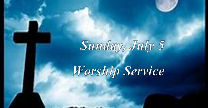 Sunday, July 5 Worship Service image