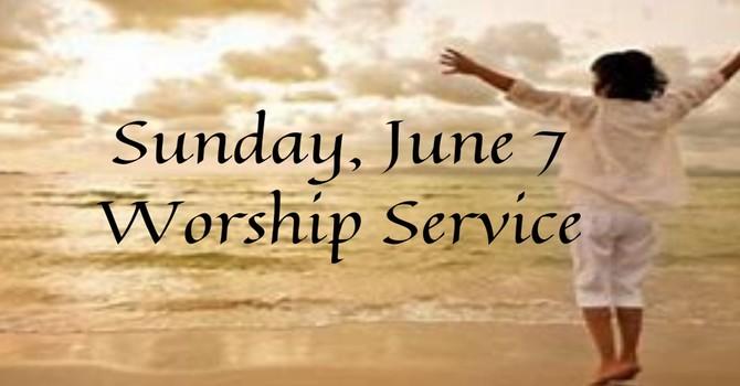 Sunday, June 7 Worship Service image