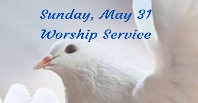 Sunday, May 31 Worship Service image