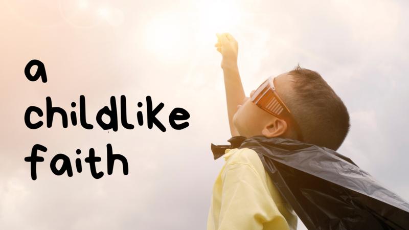 Childlike Faith