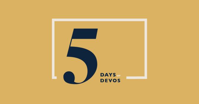 5 Days of Devos: Day 1 image