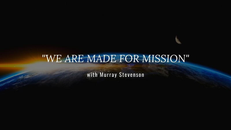 We are made for Mission
