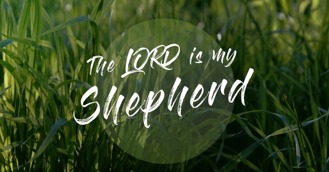Psalm 23 | The LORD is my Shepherd Part 1
