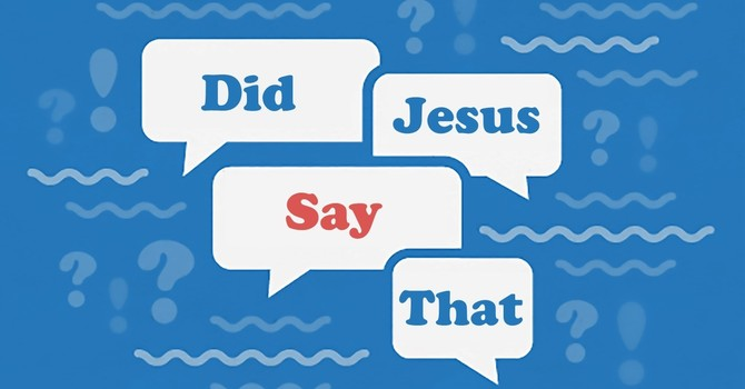 Did Jesus Say That? | Part 3: Do I have to forgive everyone?