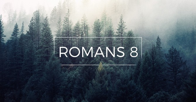 Romans 8 | Part 1: A Hope That Can Endure Anything