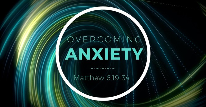 Overcoming Anxiety | Part 3